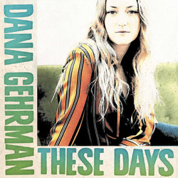 Dana Gehrman - These Days
