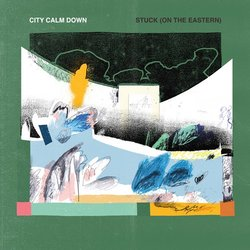 City Calm Down - Stuck (On The Eastern)