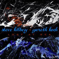 Steve Kilbey & Gareth Koch - Lost At Sea