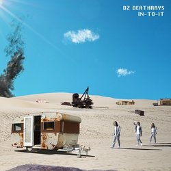 DZ Deathrays - IN-TO-IT