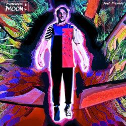 Monsoon Moon - Just Friends