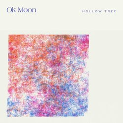 Ok Moon - Hollow Tree - Internet Download