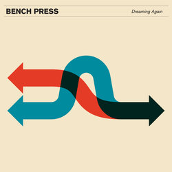 Bench Press - Dreaming Again - Internet Download