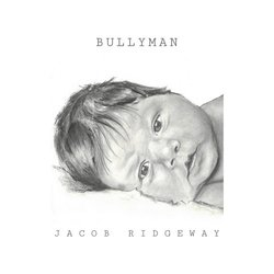 Jacob Ridgeway - Bullyman - Internet Download