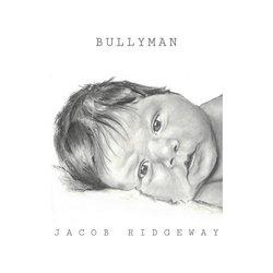 Jacob Ridgeway - Bullyman
