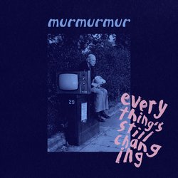 murmurmur - Everything's Still Changing - Internet Download