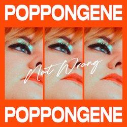 POPPONGENE - Not Wrong - Internet Download