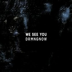 DRMNGNOW  - We See You  - Internet Download