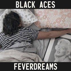 Black Aces - Feverdreams - Internet Download