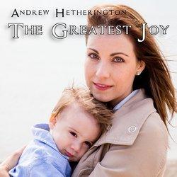 Andrew Hetherington - The Greatest Joy