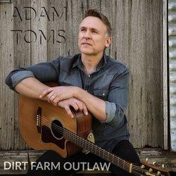 Adam Toms - Dirt Farm Outlaw - Internet Download