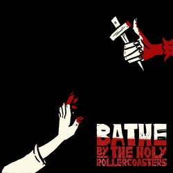 The Holy Rollercoasters - Bathe In The Blood Of The Lamb