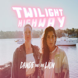 Dande and The Lion - Twilight Highway