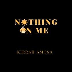 Kirrah Amosa - Nothing On Me - Internet Download