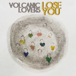 Volcanic Lovers - Lose You - Internet Download