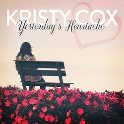 Kristy Cox - Yesterday's Heartache - Internet Download