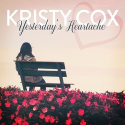 Kristy Cox - Yesterday's Heartache