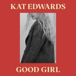 Kat Edwards - Good Girl - Internet Download