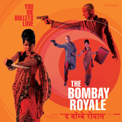 The Bombay Royale - You Me Bullets Love (Radio Edit)