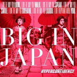 HYPERCONFIDENCE - Big In Japan - Internet Download
