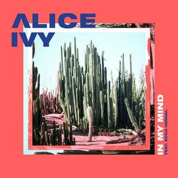 Alice Ivy - In My Mind (Feat. Ecca Vandal)