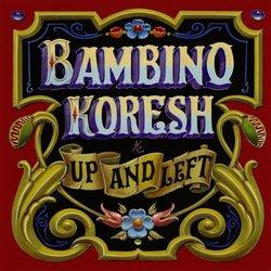 Bambino Koresh - What I'm Gonna Do Now