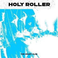 The Velvet Club - Holy Roller - Internet Download