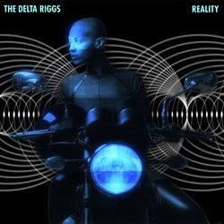 The Delta Riggs - Reality