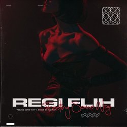 REGI FLIH - Feeling Some Way - Internet Download