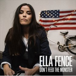 Ella Fence - Don't Feed The Monster - Internet Download