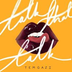 Temgazi - Talk That Talk