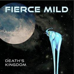 Fierce Mild - Death's Kingdom