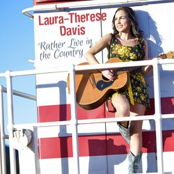 Laura-Therese Davis - Rather Live In The Country