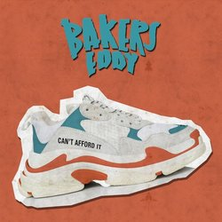 Bakers Eddy - Can't Afford It - Internet Download