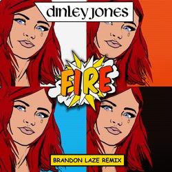 DINLEY JONES - Fire (Brandon Laze Remix) - Internet Download