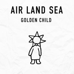 Air Land Sea - Golden Child
