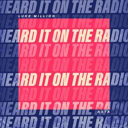 Luke Million x Asta - Heard It On The Radio