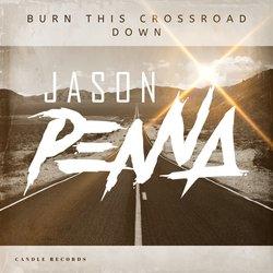 Jason Penna - Burn This Crossroad Down - Internet Download