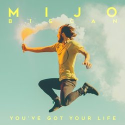 Mijo - You've Got Your Life - Internet Download