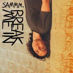 Sammm. - Break Me In - Internet Download