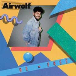 Airwolf - Be Free