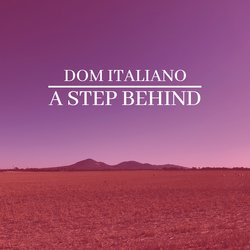 Dom Italiano - A Step Behind