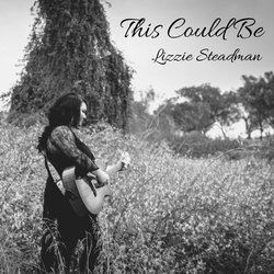 Lizzie Steadman - This Could Be