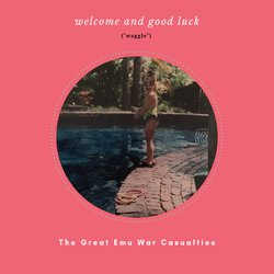The Great Emu War Casualties - Welcome and Good Luck
