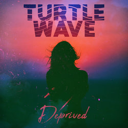 Turtle Wave - Deprived - Internet Download