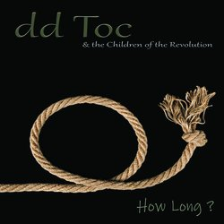 dd Toc & the Children of the Revolution - You're Never There