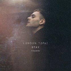 London Topaz - Stay (feat. Blush'ko)