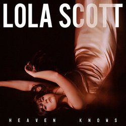 Lola Scott - Heaven Knows - Internet Download