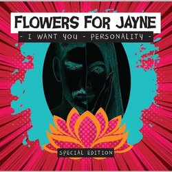 Flowers For Jayne - I Want You