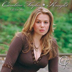 Caroline Taylor-Knight - Fall for Me